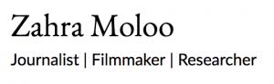 Zahra Moloo: Journalist, Filmmaker, Researcher